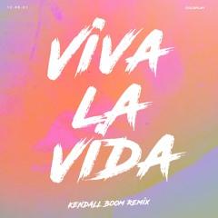 Coldplay - Viva La Vida (Kendall Boom Remix)