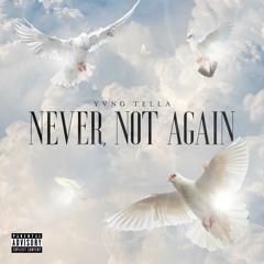 Never, Not Again (prod. KMKZ)
