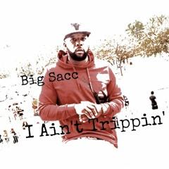 I Aint Trippin