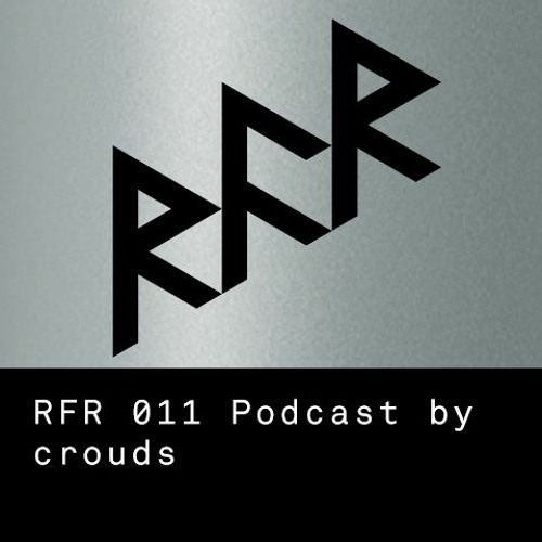 RFR Podcast 011 by crouds