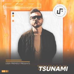 User Friendly Presents: Tsunami