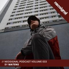 Neosignal Podcast Volume 033 | Matens