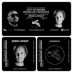 City of Drums - Drumcast Series #6 - Jens Lissat presented by DJ Nasty Deluxe