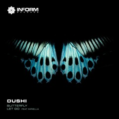 Premiere: DUSHI 'Butterfly' [Inform Records]