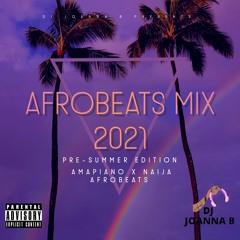Pre-Summer Afrobeats Mix 2021 🔥‼️