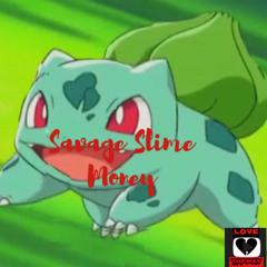 Savage Slime Money