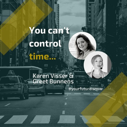YFIN EP 4 you can't control time with Karen Visser