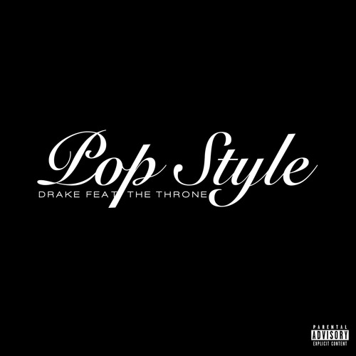 Drake - Pop Style (feat. The Throne)