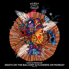 Premiere: Death on the Balcony, Flowers on Monday - Feel [Do Not Sit on the Furniture Recordings]