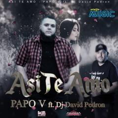 Asi Te Amo - Papo V ft. DJ David Pedron