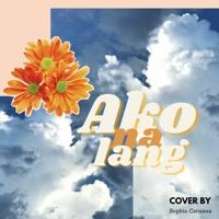 Ako Na Lang (Cover By Sophia C.)