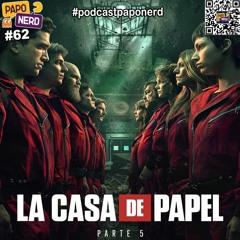 EP62 - A volta de LA CASA DE PAPEL 💰