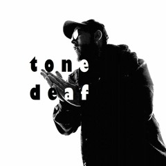 Tone Deaf