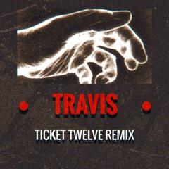 Travis (Ticket Twelve remix)