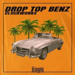 CLOCKWORKS - DROP TOP BENZ [FREE DOWNLOAD]