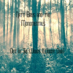 Dub In The Woods (With The Monomentals)