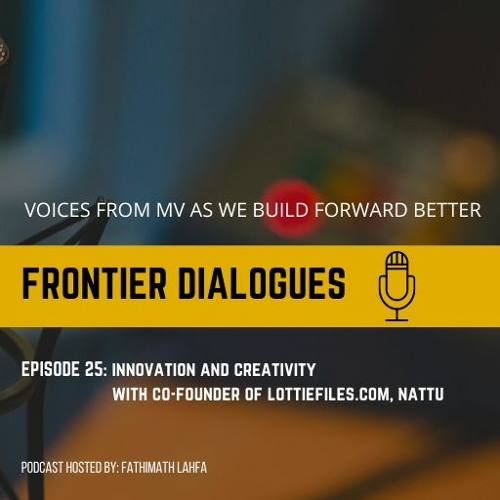 FD Ep 25: Innovation and Creativity with Nattu, co-founder of LottieFiles.com