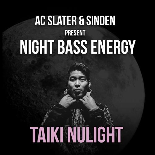 Night Bass Energy: Taiki Nulight