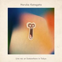 PODCAST #23 : HARUKA KATAGATA - Live Rec at Somewhere in Tokyo