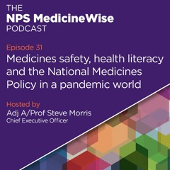 Episode 31: Medicines safety, health literacy and the National Medicines Policy in a pandemic world