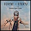 Download Tekno - Enjoy (Devious Remix Blend) Mp3