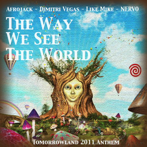 The Way We See The World (Tomorrowland Anthem Radio Edit)