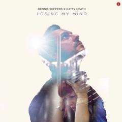 Losing My Mind [Vieve Vermata Upbeat House Mix] - Dennis Sheperd X Katty Heath
