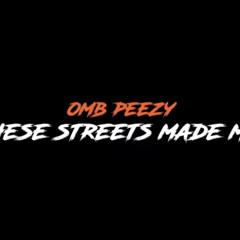 OMB Peezy - Streets Made me (R.I.P. TAE)