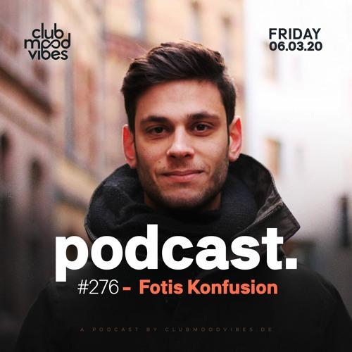 Club Mood Vibes Podcast #276: Fotis Konfusion