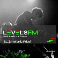 LevelsFM Ep.3 Mélanie Frisoli