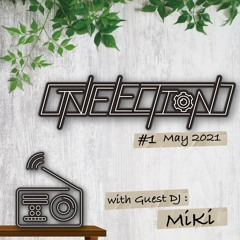 INSELECTION #1 With MiKi (The Best New EDM, House Mix May 2021)