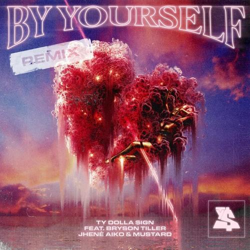 By Yourself (feat. Bryson Tiller, Jhené Aiko & Mustard) [Remix]