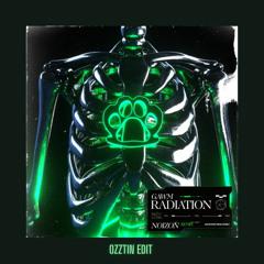 Gawm - Radiation (Noizon Remix) [OZZTIN EDIT]