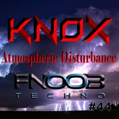 Atmospheric Disturbance #44 Fnoob Techno Radio 07-06-2021