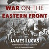 Download War On The Eastern Front By James Lucas Audiobook Excerpt Mp3