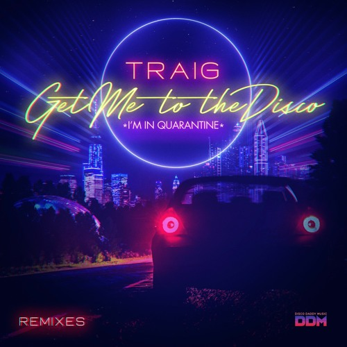 TRAIG - Get Me To The Disco (Rob Moore Remix)