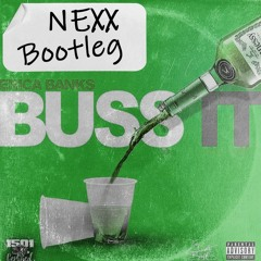 Erica Banks - Buss It (Nexx Bootleg)