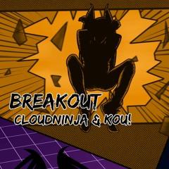 CloudNinja & Kou! - Breakout