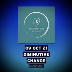 09 Oct 21 Diminutive Change
