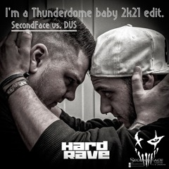 I'm a Thunderdome baby 2k21 edit - (SecondFace vs. DVS)