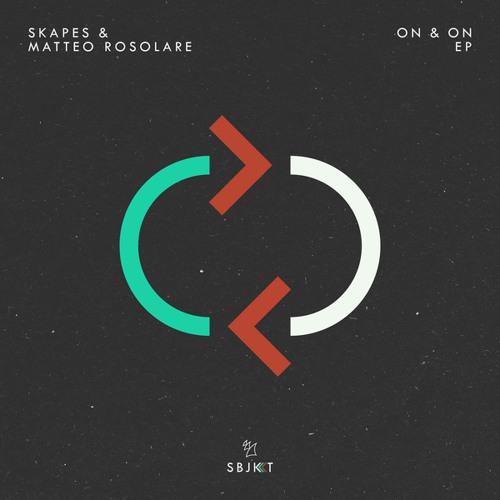 Skapes & Matteo Rosolare - On & On