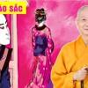 XEM TƯỚNG KHUÔN MẶT Để Biết Người HÁO SẮC Tham Lam - HT. Thích Trí Quảng