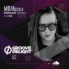 MDAccula Podcast Series vol#58 - Groove Delight