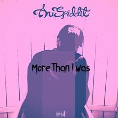 More Than I Was (Prod. Auspiddit) *R.I.P. Ma*
