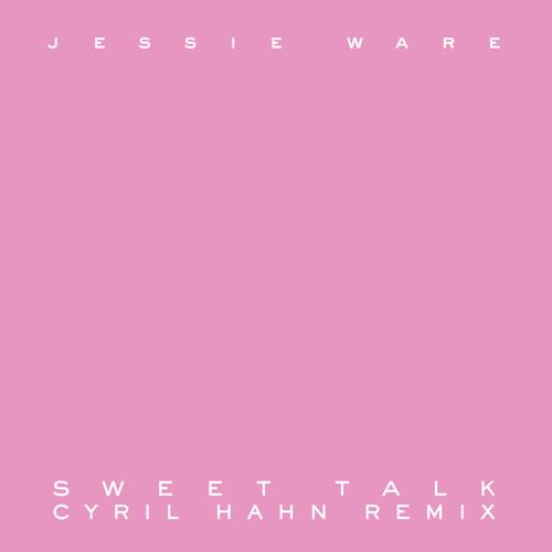 Sweet Talk (Cyril Hahn Remix)
