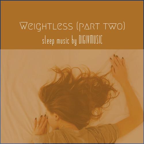 Weightless part two by DIGIVMUSIC