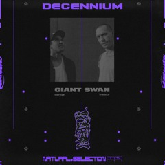 DECENNIUM - Giant Swan (Mannequin, Timedance)