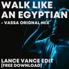 Download Walk Like An Egyptian - Vassa [Lance Vance Edit] Mp3