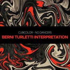 FREE DOWNLOAD    Cubicolor - No Dancers (Berni Turletti Interpretation)