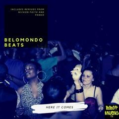 Belmondo Beats - Here It Comes (Nickon Faith Remix)